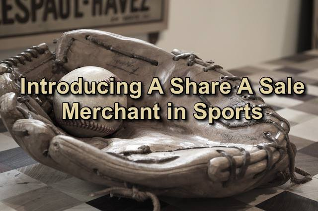 Introducing A Share A Sale Merchant in Sports